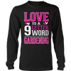 Love is 9 letter word Gardening Tshirt - mommyfanatic