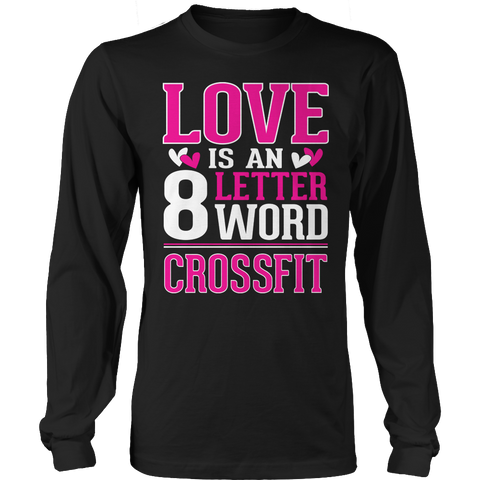 Image of Love Is An 8 Letter Word Cross Fit Tshirt - mommyfanatic
