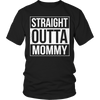 Straight Outta Mommy Tshirt - mommyfanatic