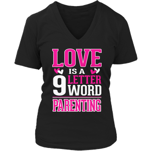 Love Is A 9 Letter Word Parenting Tshirt - mommyfanatic