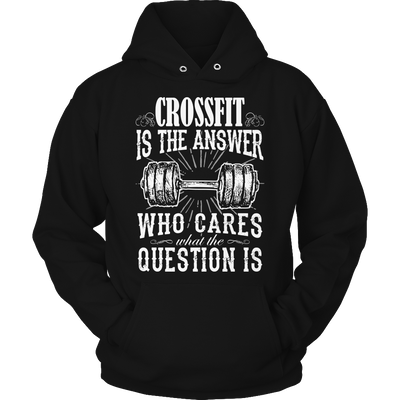 Crossfit Is The Answer TShirt - mommyfanatic