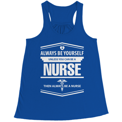 Always Be Yourself ( Nurse) - mommyfanatic