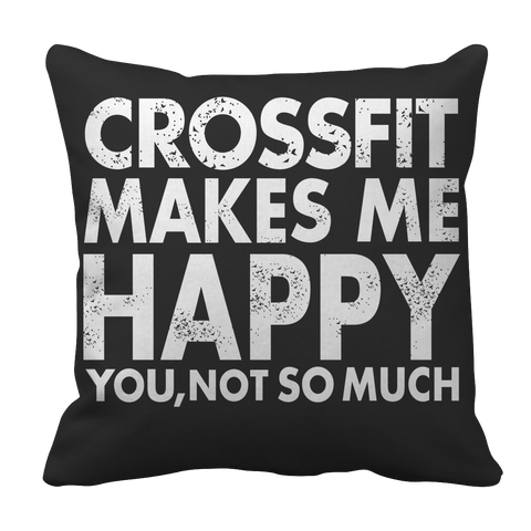 Image of Crossfit Makes Me Happy Pillowcase - mommyfanatic