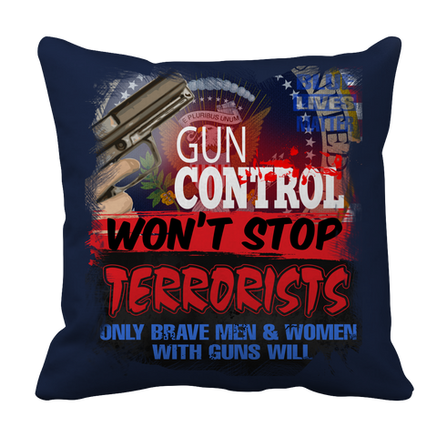 Image of Gun Control Won't Stop Terrorists Pillowcase - mommyfanatic