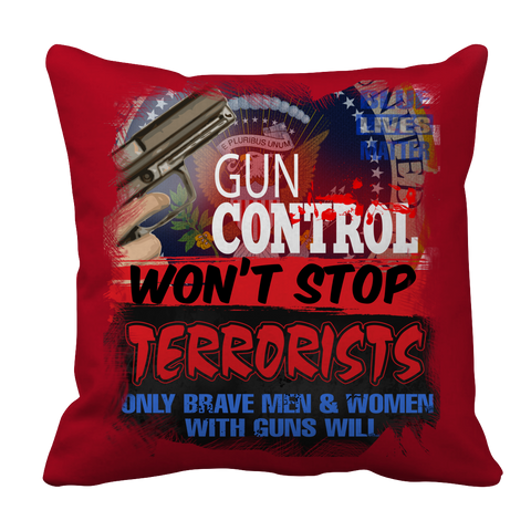 Gun Control Won't Stop Terrorists Pillowcase - mommyfanatic