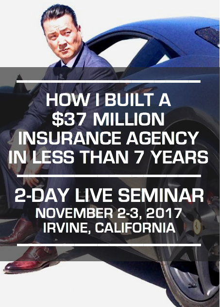 "LIVE 2-DAY BOOT CAMP SEMINAR - 'HOW I BUILT A $37 MILLION INSURANCE AGENCY"" NOVEMBER 2-3, 2017"