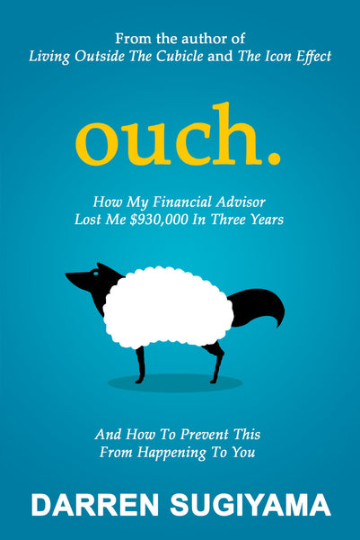 Ouch - How My Financial Advisor Lost Me $930,000 In Three Years