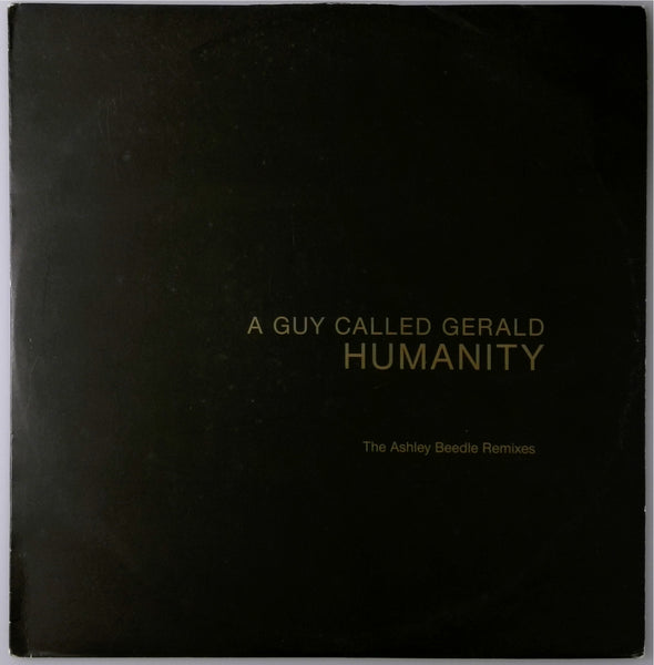 Humanity  <BR>A Guy Called Gerald (The Ashley Beedle Remixes)