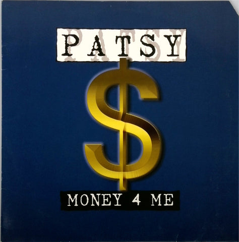 Patsy / Money 4 Me