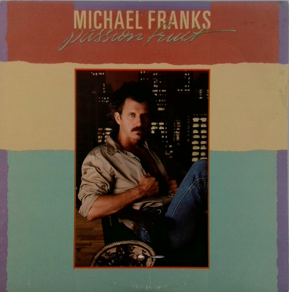 Michael Franks <BR>Passion Fruit