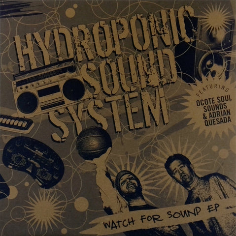Hydroponic Sound System / Watch For Sound
