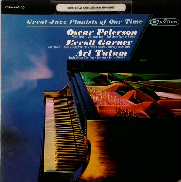Oscar Peterson <BR>Erroll Garner <BR>Art Tatum <BR>Great Jazz Pianists Of Our Time
