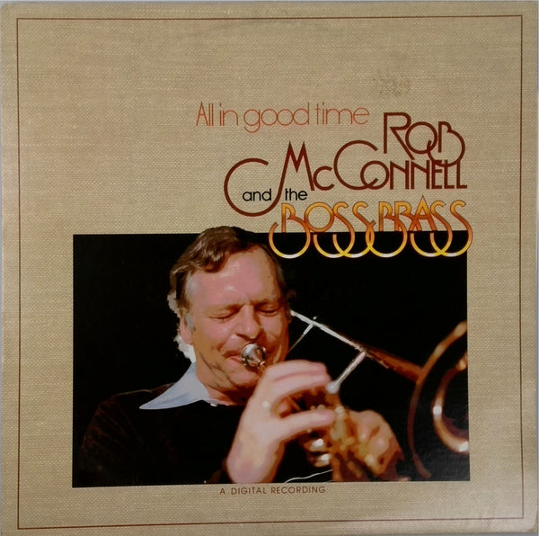 Rob McConnell and the Boss Brass <BR>All In Good Time