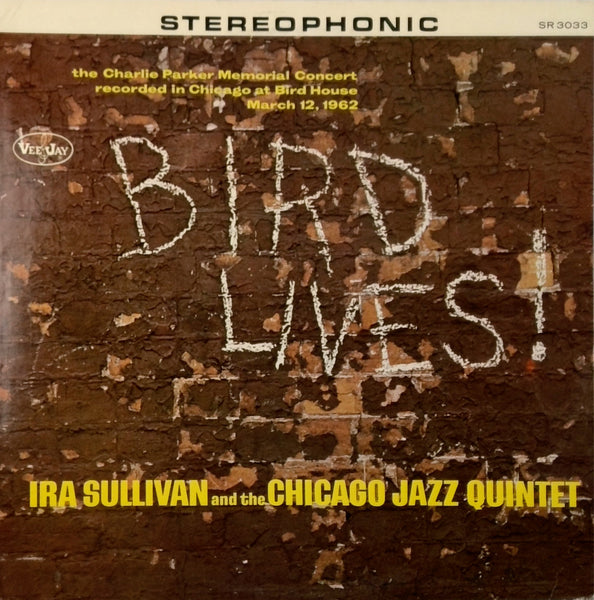 Ira Sullivan And The Chicago Jazz Quintet <BR>Bird Lives
