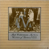 Rick Wakeman <BR>The Six Wives of Henry VIII