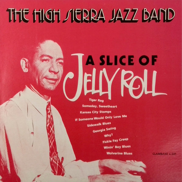 THE HIGH SIERRA JAZZ BAND <BR>A SLICE OF JELLY ROLL