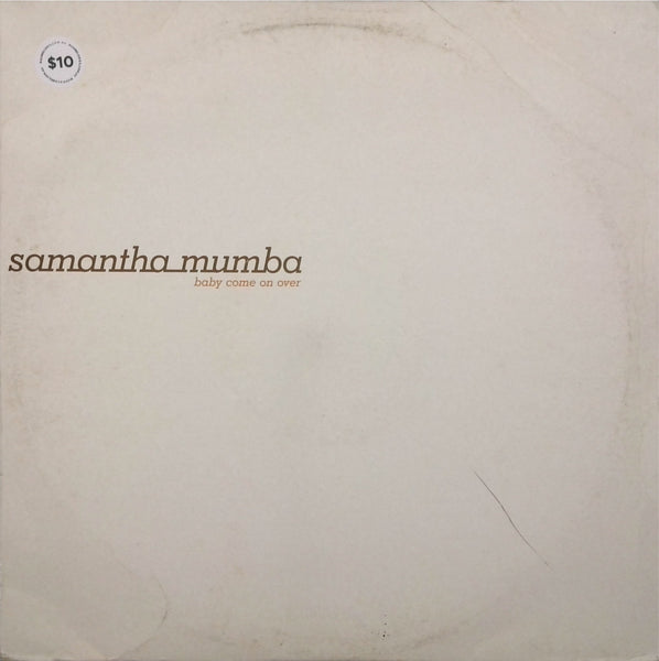 SAMANTHA MUMBA  <BR>BABY COME ON OVER