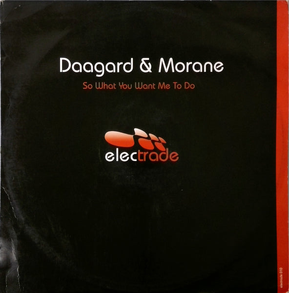 DAAGARD and MORANE  <BR>SO WHAT YOU WANT ME TO DO