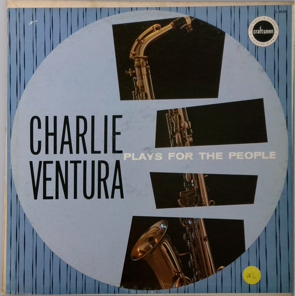 CHARLIE VENTURA <BR>PLAYS FOR THE PEOPLE