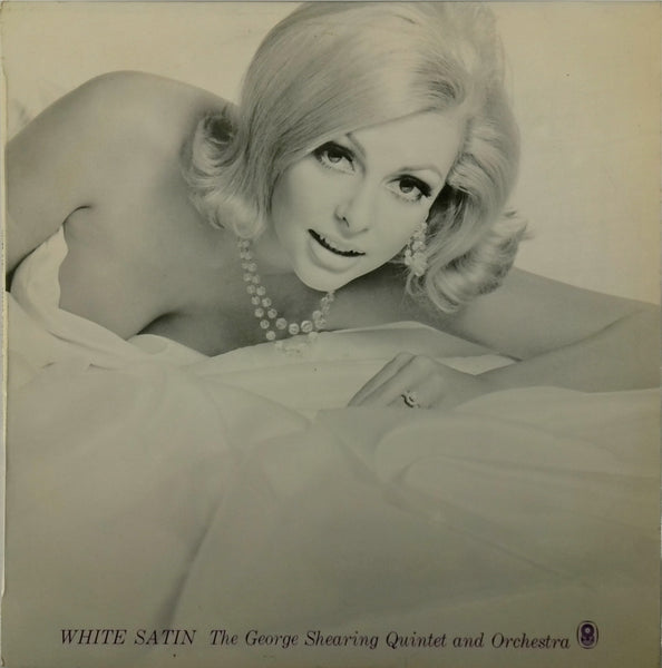THE GEORGE SHEARING QUINTET AND ORCHESTRA <BR>WHITE SATIN