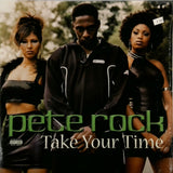 PETE ROCK <BR>TAKE YOUR TIME