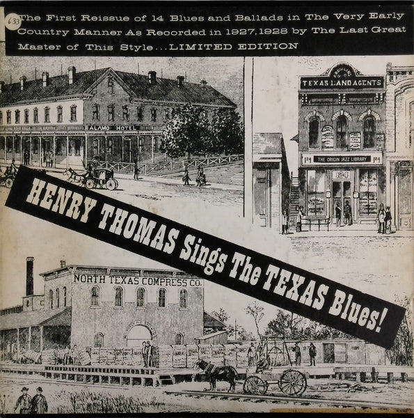 HENRY THOMAS <BR>HENRY THOMAS SINGS THE TEXAS BLUES!