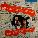 THE MITCHELL TRIO <BR>THIS MAD WORLD OF OURS
