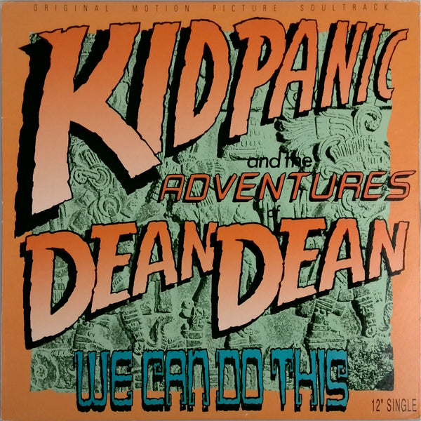 Kid Panic And The Adventures Of Dean Dean <BR>We Can Do This