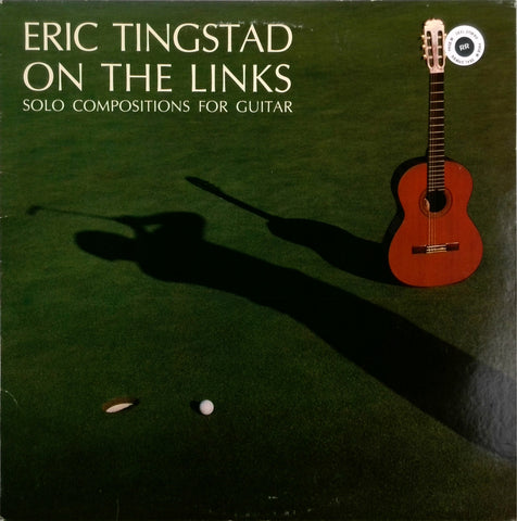 ERIC TINGSTAD ON THE LINKS <BR>SOLO COMPOSITIONS FOR GUITAR