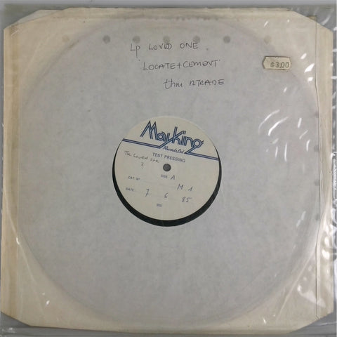 THE LOVED ONE <BR>LOCATE AND CEMENT (TEST PRESSING)