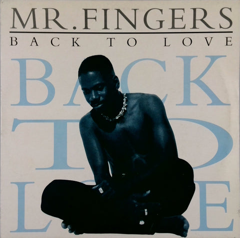 Mr. Fingers <br>Back To Love