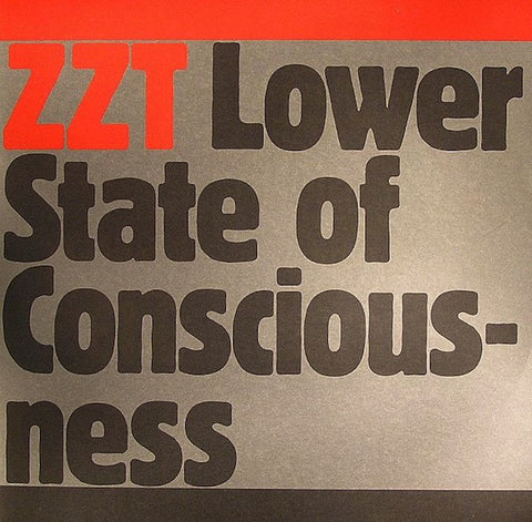 ZZT / Lower State Of Consciousness