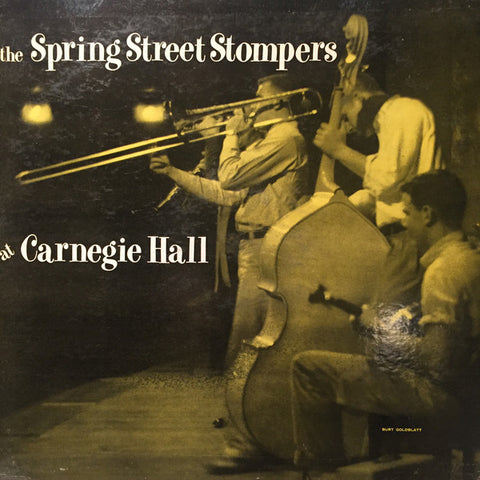 The Spring Street Stompers <BR>At Carnegie Hall