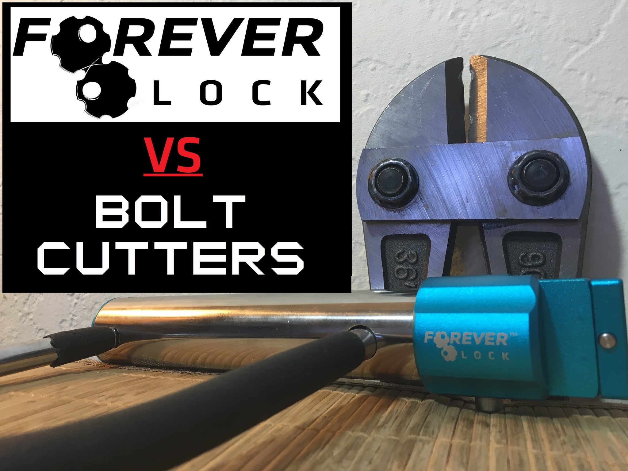 Bolt Cutters are no match for the Forever Lock!