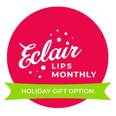 HOLIDAY GIFT OPTION: Eclair Lips Monthly VIP Membership