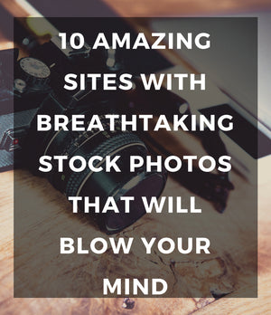 10 amazing sites with breathtaking stock photos that will blow your mind