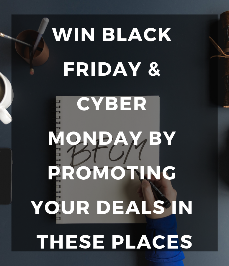 Win Black Friday & Cyber Monday by promoting your deals in these places