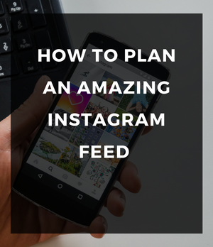 How to plan an amazing Instagram feed