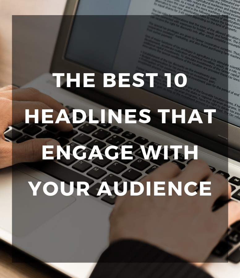 The best 10 headlines that engage with your audience