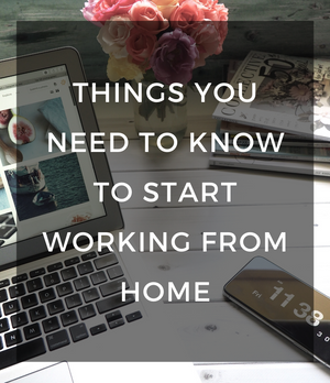 Things you need to know to start working from home