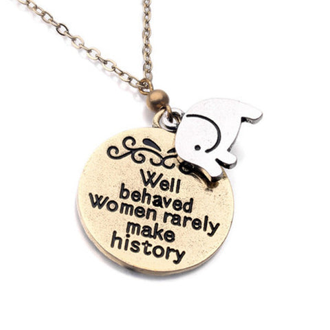 Well Behaved Women Rarely Make History Pendant - Super Elite Trends