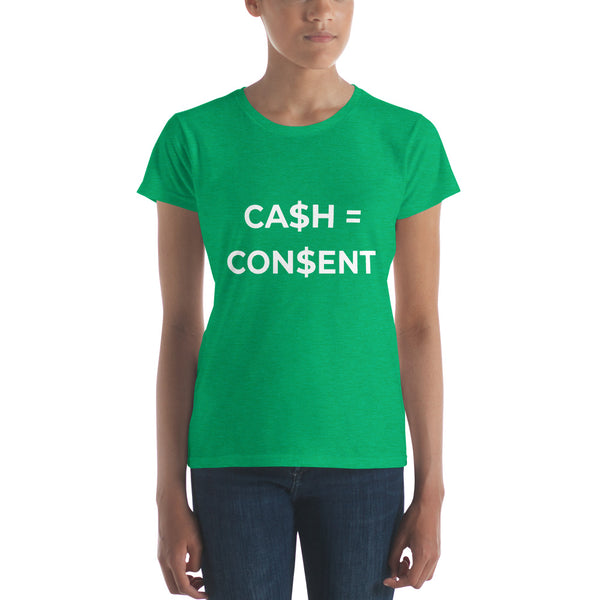 CA$H = CON$ENT - Women's short sleeve t-shirt
