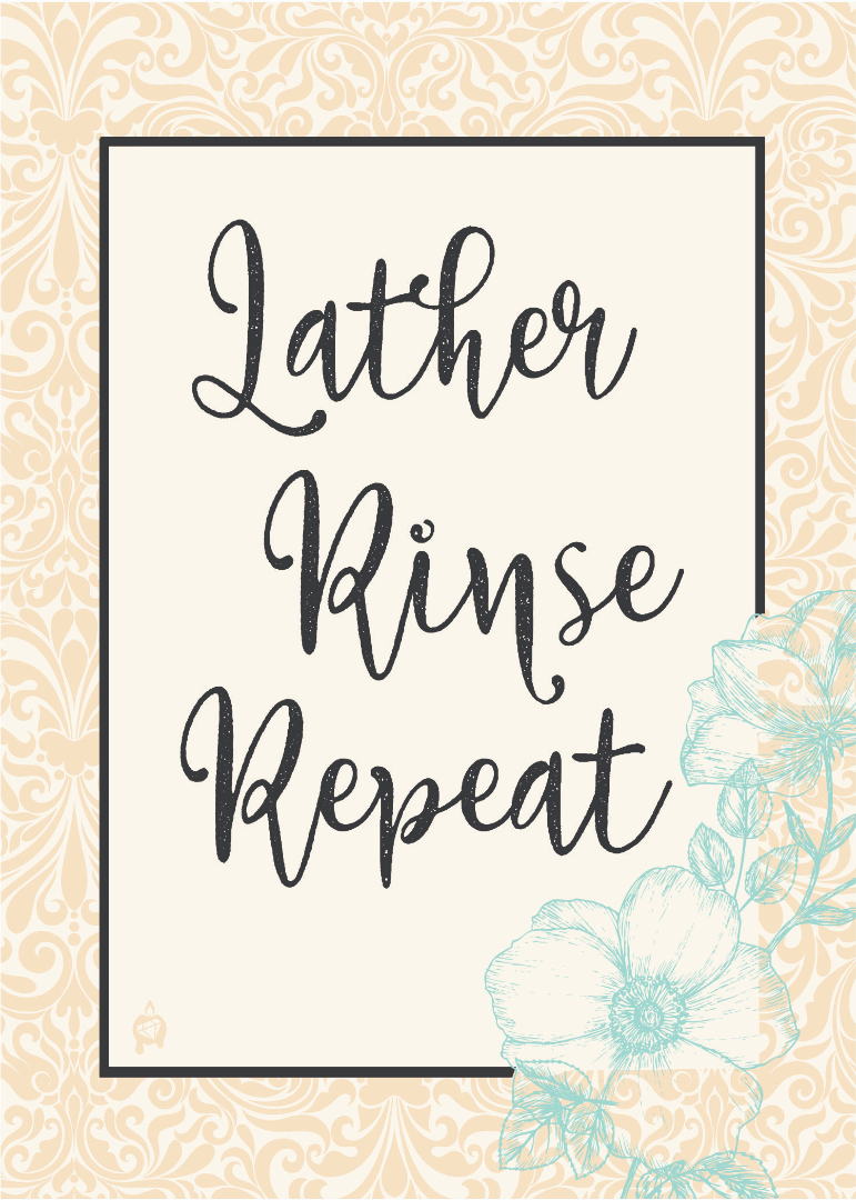 Lather Rinse Repeat Printable