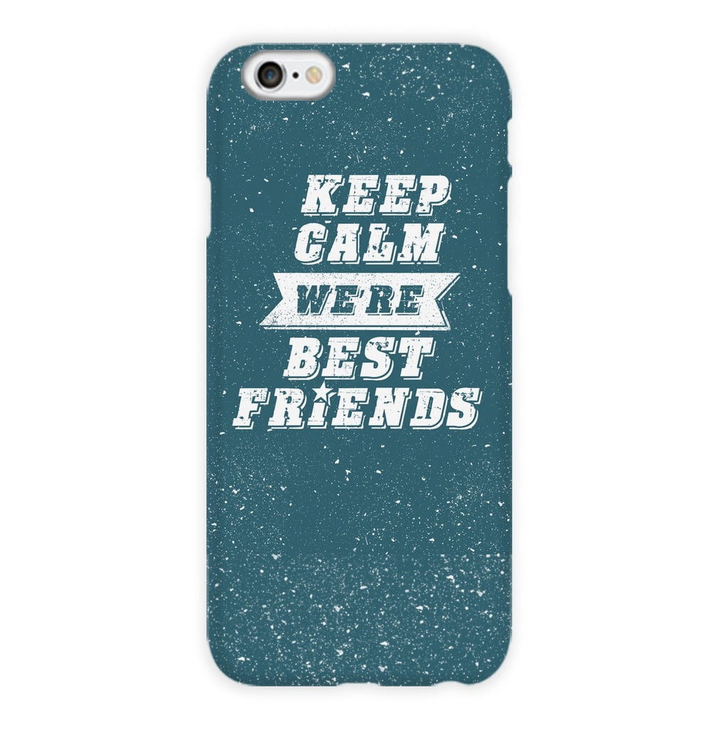 Keep Calm We're Best Friends Phone Case