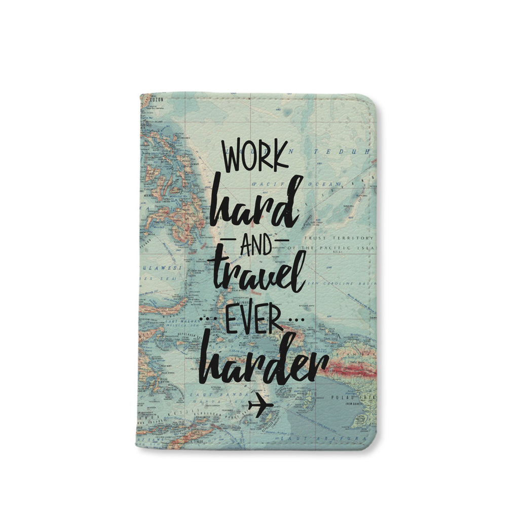 Work hard and Travel ever Harder Personalizable Passport Holder