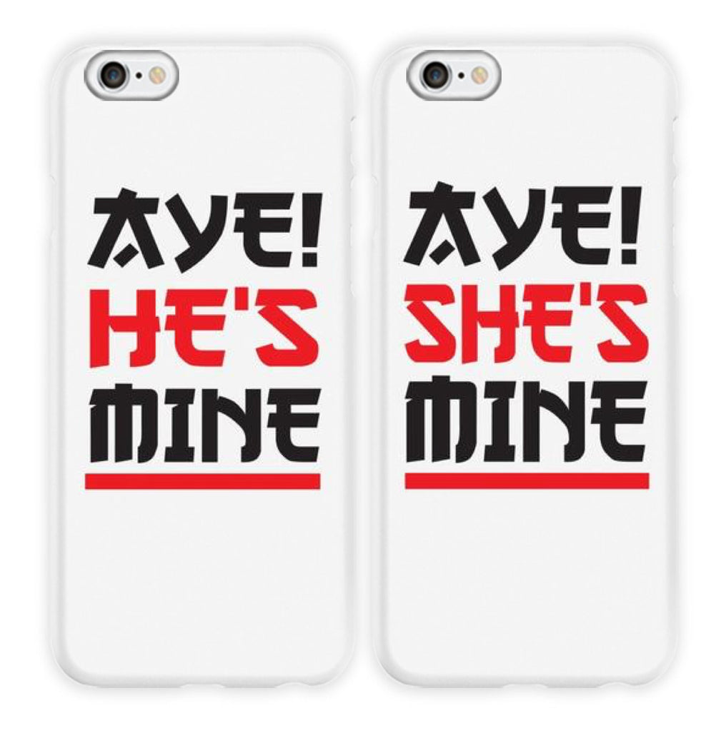 AYE! He & She's Mine Couple Phone Cases