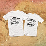 All you nees is Travel Couple T-Shirt
