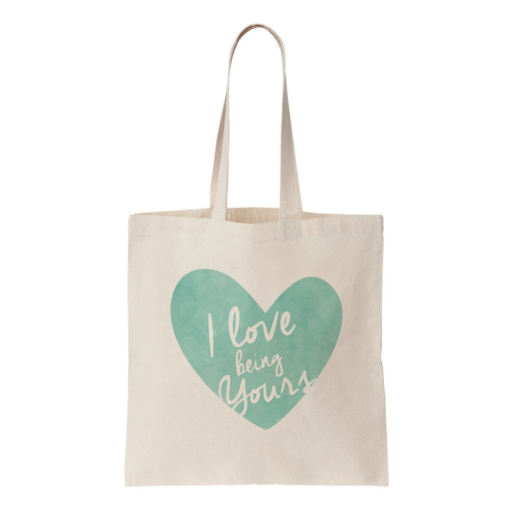 I Love Being Yours Tote Bag