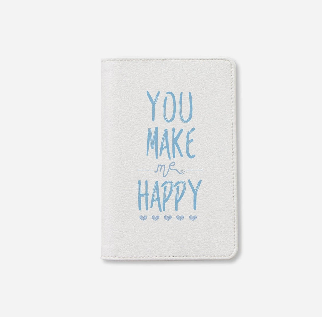 You Make Me Happy Passport Holder
