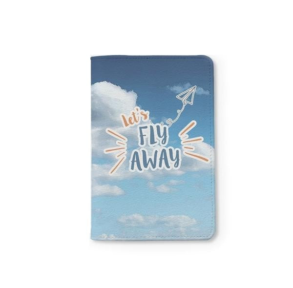 Let's Fly Away, Take Me Anywhere Personalizable Passport Holder